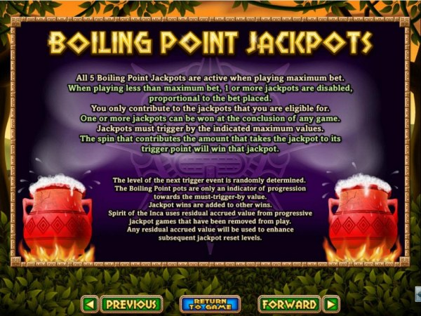Boiling Point Jackpots - All 5 Boiling Point Jackpots are active when playing maximum bet. One or more jackpots can be won at the conclusion of any game. by Casino Codes
